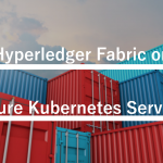 Hyperledger Fabric on Azure Kubernetes Serviceとは?